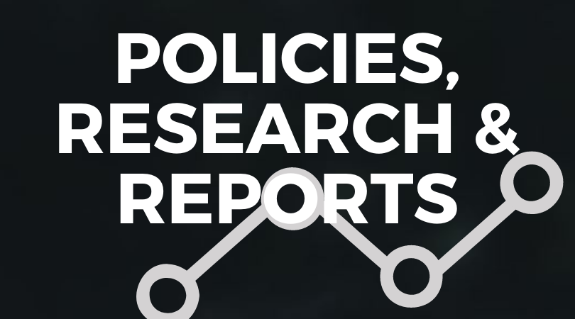 Policies, Research & Reports
