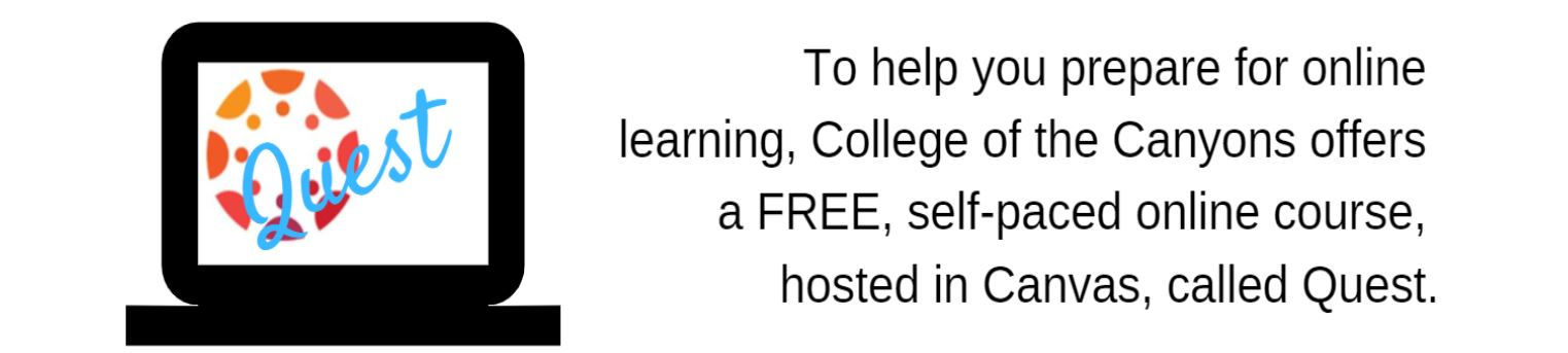 To help you prepare for online learning, COC offers a FREE, self-paced online course, hosted in Canvas, called Quest.